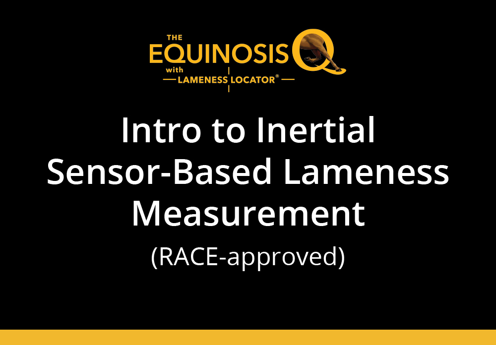 Utilizing Inertial Sensor Based Measurement in the Equine Lameness Evaluation (RACE-approved)